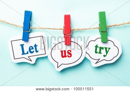 Let Us Try