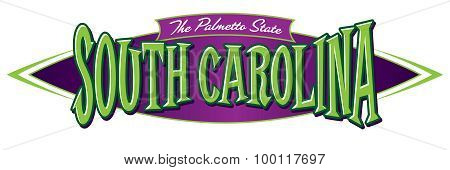 South Carolina The Palmetto State