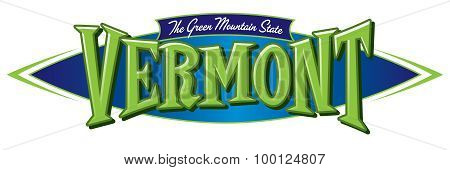Vermont The Green Mountain State
