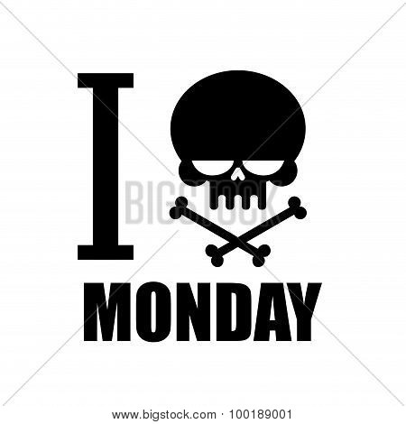 I Hate Monday. A Symbol Of Hatred Emblem With A Skull And Crossbones T-shirt. Black Skull And Crosse