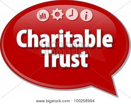 Speech bubble dialog illustration of business term saying Charitable Trust