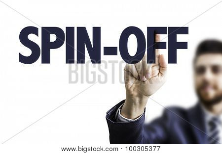 Business man pointing the text: Spin-Off
