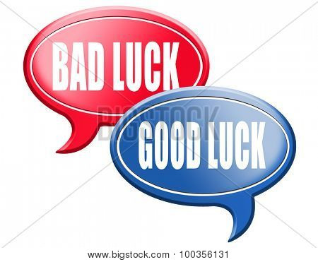 change of luck good or bad, unlucky misfortune or good fortune sign