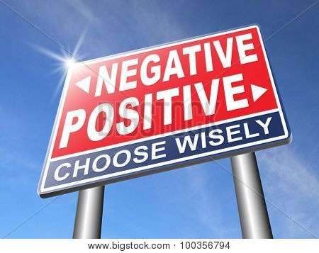 positive thinking or think negative positivity or negativity optimistic or pessimistic look at sunny side of life attitude road sign arrow poster