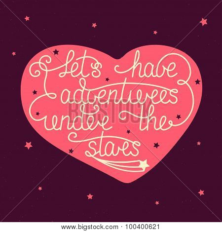 Let's Have Adventures Under The Stars With Little Stars In Heart On Vintage Background