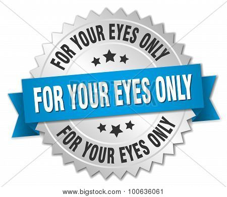 For Your Eyes Only 3D Silver Badge With Blue Ribbon