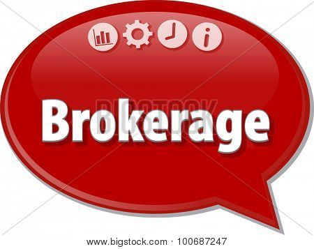 Speech bubble dialog illustration of business term saying Brokerage