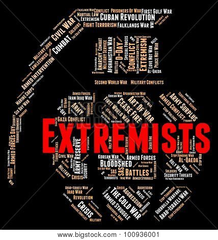 Extremists Word Indicates Dogmatism Zeal And Zealotry