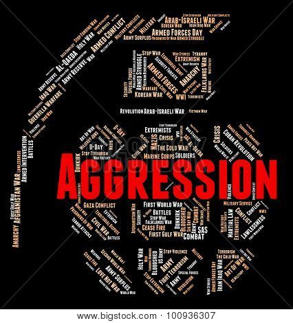 Aggression Word Indicates Assault Wordcloud And Warmongering