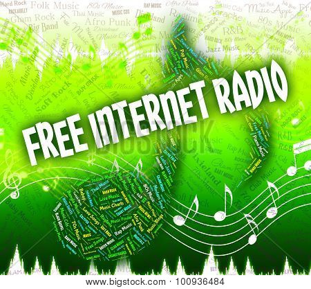 Free Internet Radio Represents Sound Track And Complimentary