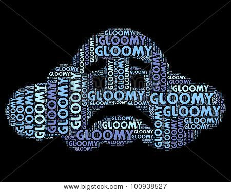 Gloomy Word Represents Low Spirits And Dejection
