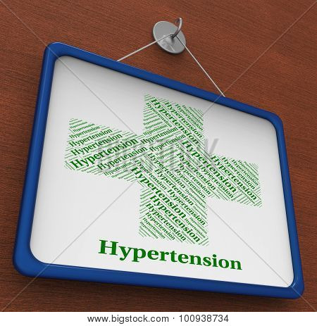 Hypertension Word Indicates High Blood Pressure And Afflictions