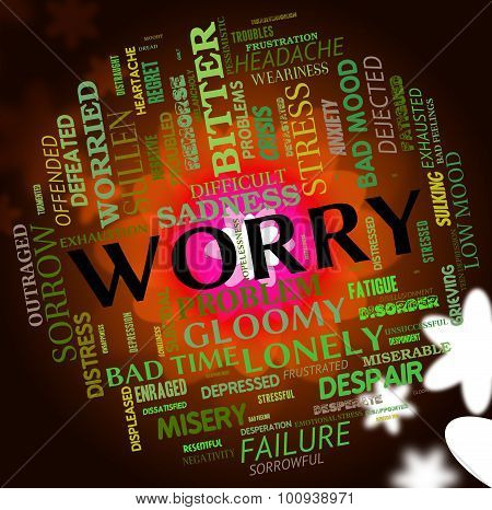 Worry Word Shows Ill At Ease And Apprehensive