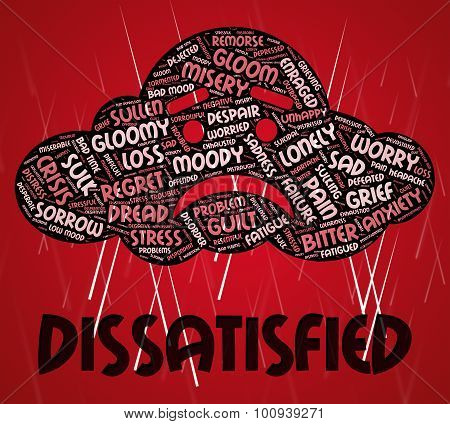 Dissatisfied Word Shows Fed Up And Aggrieved