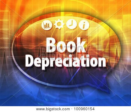 Speech bubble dialog illustration of business term saying Book Depreciation
