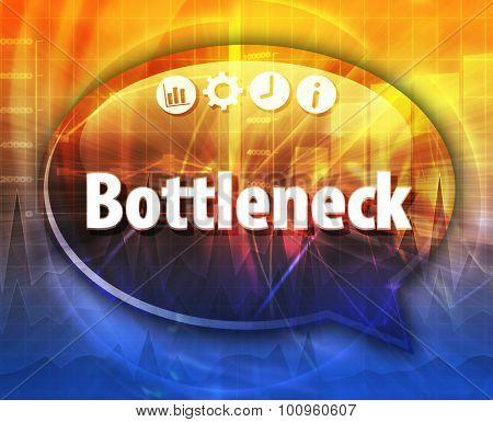 Speech bubble dialog illustration of business term saying Bottleneck