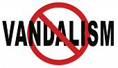 stop vandalism deliberate destruction of or damage to public or private property poster