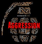 Aggression Word Meaning Wordclouds Aggressiveness And Assault poster