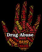 Stop Drug Abuse Indicating Drugs Rehabilitation And Abused poster