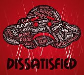 Dissatisfied Word Representing Wordcloud Disgruntled And Unsatisfied poster