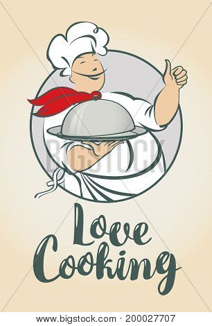 Vector illustration with the inscription Love Cooking and a smiling chef with a dish in his hand