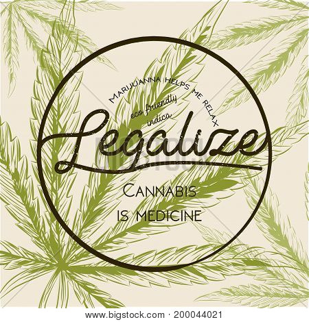 Legalize marijuana weed cannabis green leaf retro logo T- shirt design. Indica package vintage. Medecine plant legalization hemp leaves smoking product round stamp sticker label.