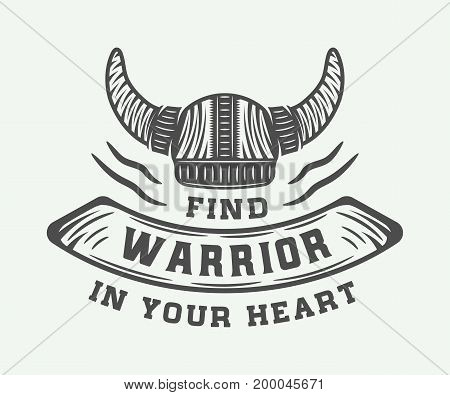 Vintage viking helm with motivational quote in retro style. Monochrome Graphic Art. Vector Illustration.