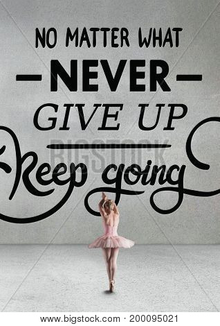 Digital composite of Woman ballet dancer standing in front of a motivational text