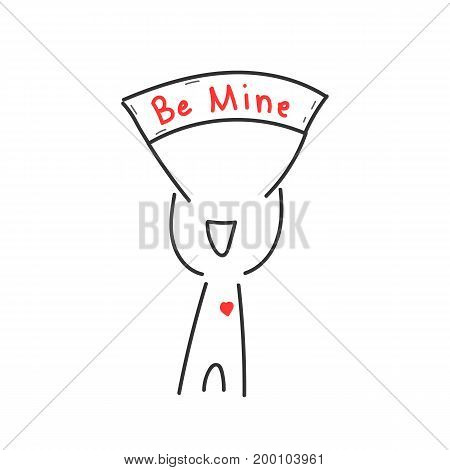 hand drawn man holding be mine banner. concept of relationship, amorousness, marriage proposal, inscription. isolated on white background. sketch style trend modern logo design vector illustration