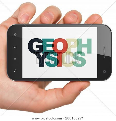 Science concept: Hand Holding Smartphone with Painted multicolor text Geophysics on display, 3D rendering