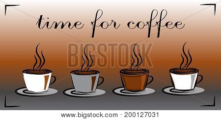 Four cups with a hot drink. Time for coffee. Break. Friendship. Common habits. Morning. The concept.