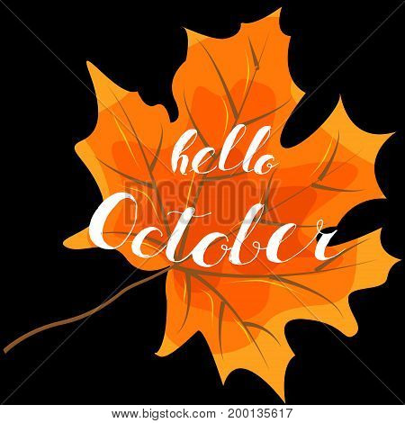 October hello hand lettering quotes.Modern motivation calligraphy typography for the poster invitations greeting cards.Vector design lettering