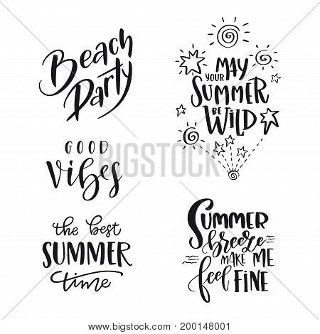 Set of Summer hand drawn brush letterings. Handwritten calligraphy design - beach party may your summer be wild the best summer time good vibes summer breeze make me feel fine. Print for T-shirt poster greeting cards