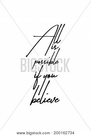 Hand drawn holiday lettering. Ink illustration. Modern brush calligraphy. Isolated on white background. all is possible if you believe.