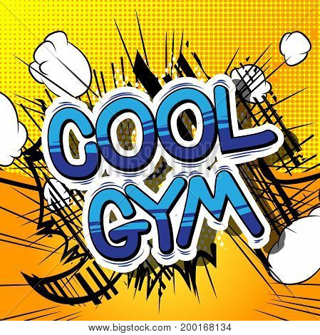 Cool Gym - Comic book word on abstract background.