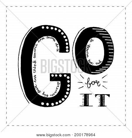 Go for it. Inspirational vector, motivational quote. Hand drawn lettering. Illustration for prints posters bags stationary.