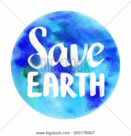 Save Earth watercolor badge Abstract watercolor round design with lettering