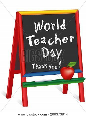 World Teacher Day,  Thank You!  Observed each year on October 5 in over 100 countries, red apple,on chalkboard multi color wood easel for children for classroom, education and school events. Isolated on white background.