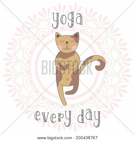 Cute cartoon cat practicing yoga, standing in Vrksasana exercise with namaste, Tree pose. Handwritten inscription Yoga every day. Vector illustration.