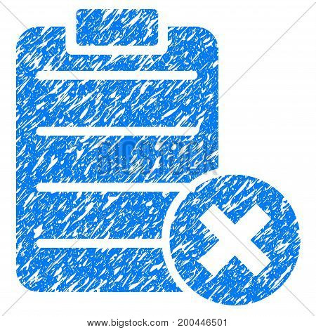 Grunge Reject Form icon with grunge design and scratched texture. Unclean vector blue pictogram for rubber seal stamp imitations and watermarks. Draft emblem symbol.