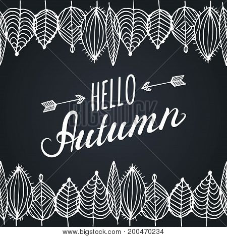 Vector hand lettering inspirational typography poster Hello autumn with leaves frame on black background.