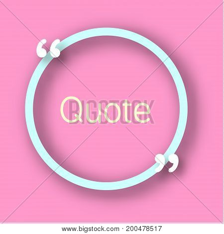 Blue circle shape paper Frame with commas for your text. Quote bubble in realistic style on bright pink background. Design template