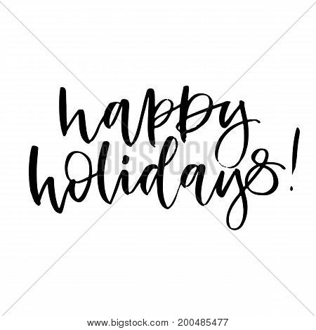 Happy holidays. Hand drawn calligraphy and brush pen lettering. Greeting cards and invitations of the Merry Christmas and Happy New Year and seasonal holidays. Modern calligraphy.