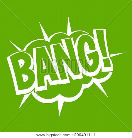 Bang, speech bubble explosion icon white isolated on green background. Vector illustration