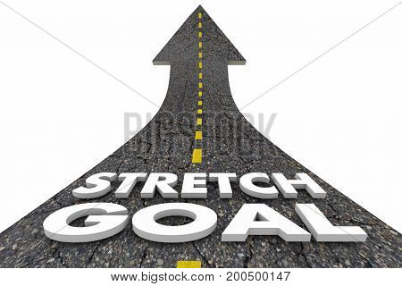 Stretch Goal Achieve Best Possible Outcome Road Words 3d Illustration