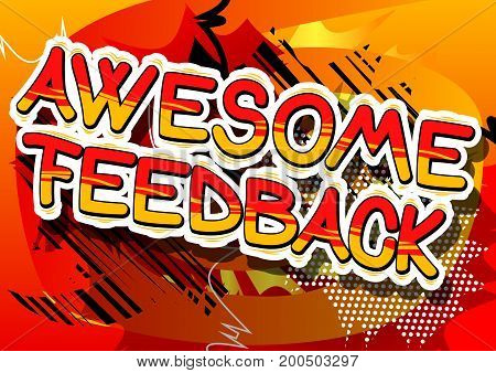 Awesome Feedback - Comic book word on abstract background.