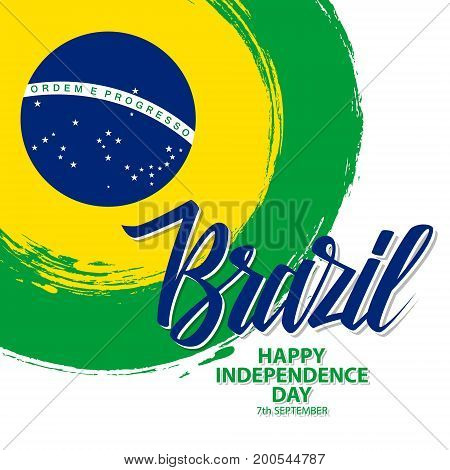 Brazil Happy Independence Day celebrate card with brazilian national flag brush stroke background and hand lettering. Vector illustration.