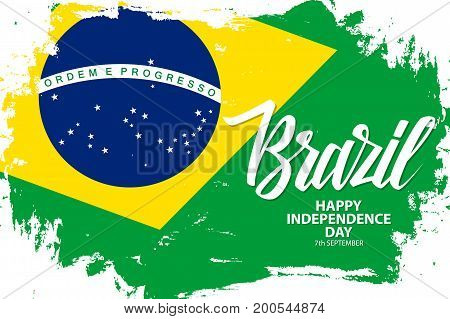 Brazil Happy Independence Day, 7 september greeting banner with brazilian national flag brush stroke background and hand lettering. Vector illustration.