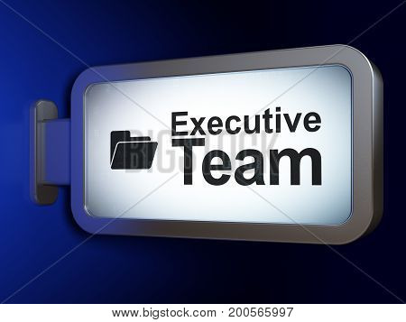 Business concept: Executive Team and Folder on advertising billboard background, 3D rendering