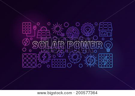 Solar power colorful banner. Vector renewable energy concept illustration made with thin line icons of sun and solar panels on dark background